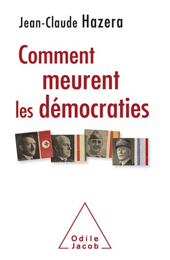 How Democracies Die - Democracies now know they are mortal