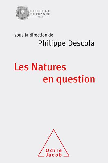 Natures en question (Les) - Colloque de rentrée du Collège de France 2017
