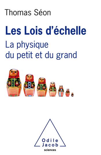 Lois d'échelle (Les) - La physique du petit et du grand