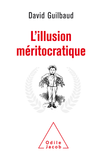 Illusion méritocratique (L')