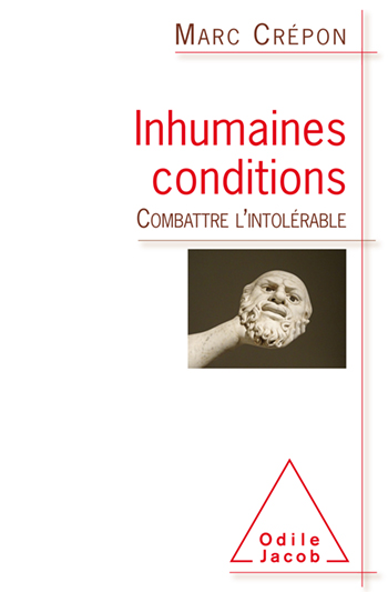 Inhumaines conditions - Combattre l'intolérable