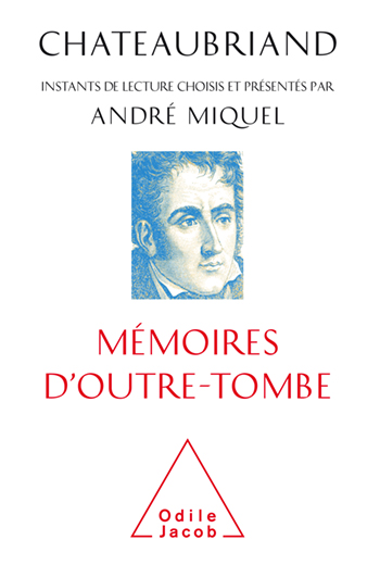 Chateaubriand's Memoires from Beyond the Grave - Selections chosen and presented by André Miquel