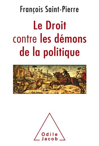 Droit contre les démons de la politique (Le)
