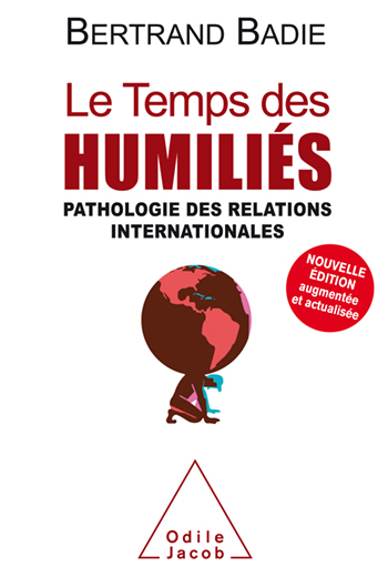 Temps des humiliés (Le) - Pathologie des relations internationales