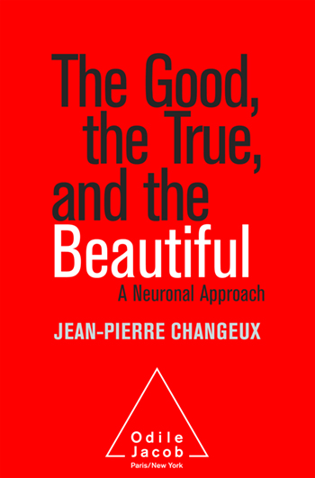 Good, the True, and the Beautiful (The) - A Neuronal Approach