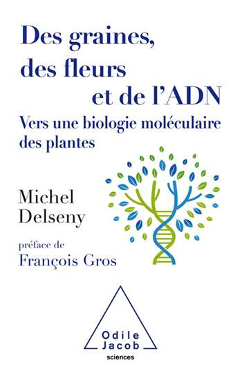 Des graines, des fleurs et de l'ADN - Vers une biologie moléculaire des plantes