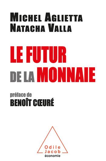 Futur de la monnaie (Le) - Préface de Benoît Cœuré
