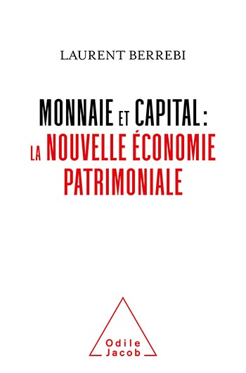 Currency and Capital - The New Patrimonial Economy