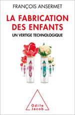 Fabrication des enfants (La) - Un vertige technologique