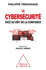 Cybersécurité face au défi de la confiance (La)