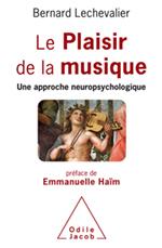 Plaisir de la musique (Le) - Une approche neuropsychologique