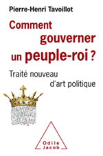 Comment gouverner un peuple-roi ? - Traité nouveau d'art politique