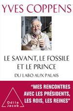Savant, le Fossile et le Prince (Le) - Du labo aux palais